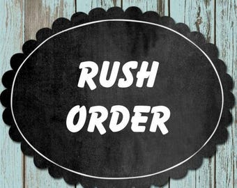 Rush Order - Move Order to Front of Production.  Add this to cart along with item to be rushed
