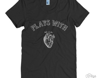 Women's Plays With Heart Tee - S M L XL Ladies - American Apparel T shirt, Sports Shirt, Lover, Ambition, Doctor - 16 Colors