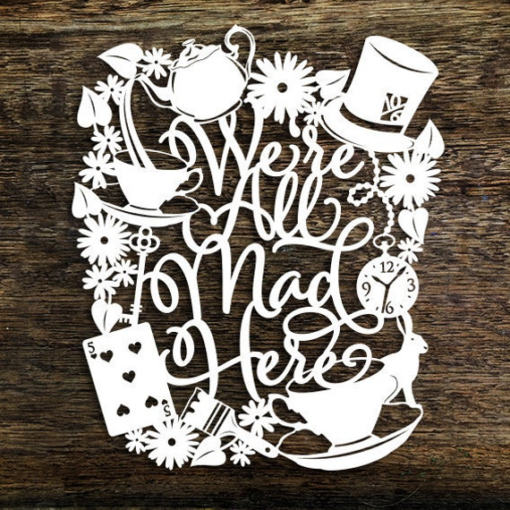 Papercut Template Were All Mad Here Alice In Wonderland PDF JPEG For Handcutting SVG File Silhouette Cameo Or Cricut