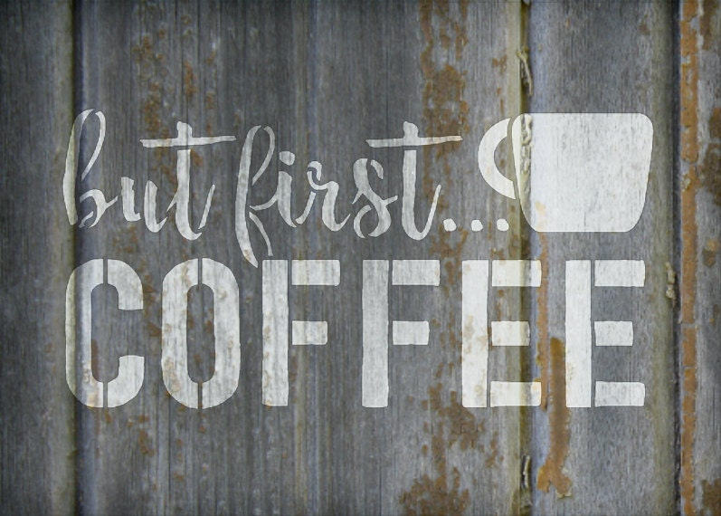 But First Coffee - Script & Bold - Word Art Stencil - Select Size - STCL1650 - by StudioR12