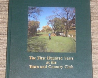 The First Hundred Years at the Town and Country Club by John Pfaender, HB, 1988, St Paul Minnesota, Golf History