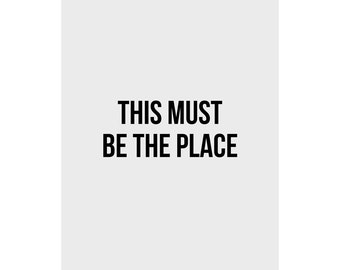 this must be the place 8x10 print