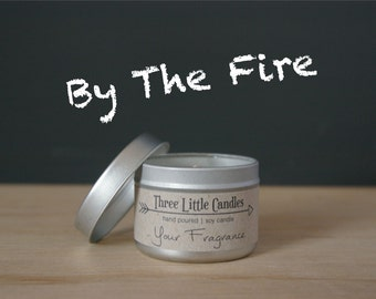 By The Fire Soy Candle Tins - 2oz, 4oz or 8oz
