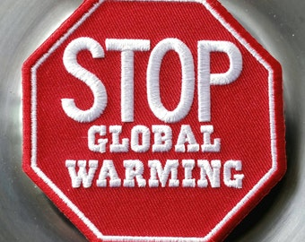 Iron-On ''Stop Global Warming '' Embroidered Patch  3''