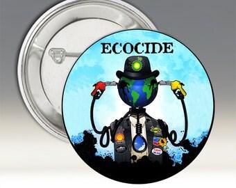 Ecocide Button; Environmental Button; Political Button; Pinback Ecocide Button; Pinback Environmental Button; Pinback Political Button