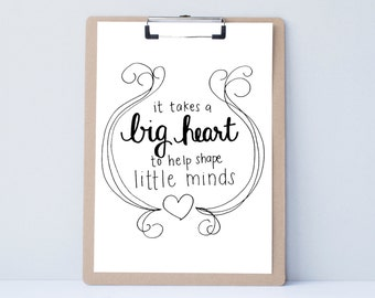 Big Heart Little Mind Hand lettered home wall art,motivational office print, typography teacher gift,mother sister holiday present quote