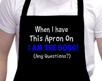When I have This Apron On I Am THE BOSS  Parody Funny Black Barbeque BBQ Apron #2