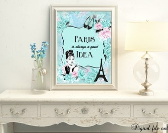 1 Digital Breakfast at Tiffany's Audrey Hepburn Paris is Always A Good Idea Quote Print - Home,Gift