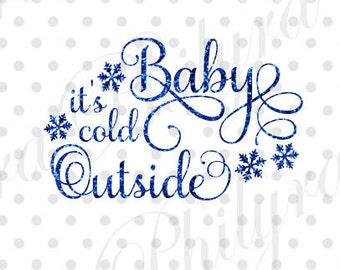 Baby It's Cold Outside svg, Sign Svg, Christmas Svg, Digital Cutting File, PDF,DXF, SVG
