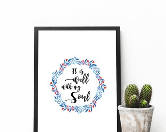 It is well with my soul - Gifts for Her - Gifts for Mum - Mother's Day - Christian Print - Christian Gifts