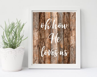 Oh How He Loves Us, Christian Decor, Bible Verse, Inspirational Quote, Christian Lyrics, Christian Wall Art, Rustic Wall Art
