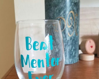Best Mentor Ever Wine Glass, Mentor Wine Glass, Mentor Gift, Teacher Gift, Preceptor Gift, Mentor Wine Glass, Mentor Thank You, Mentor
