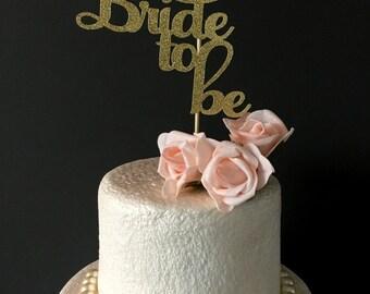 Bride to be cake topper .. bridal shower cake topper .. glitter cake topper