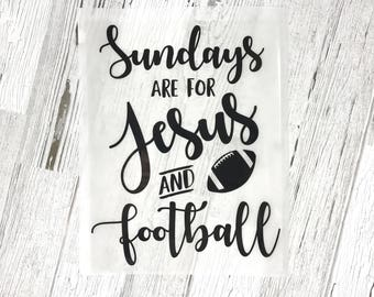 Sundays are for Jesus and Football Shirt - DIY Iron-On Transfer - Flat or Glitter Vinyl - Football Shirt