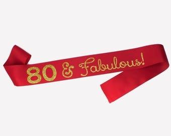 80 and Fabulous, 80th Birthday Gift for woman, Happy 80th Birthday Sash, Personalized Birthday Sash, Party Sash, Custom sash, more colours