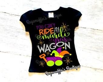 You can't ride in my mardi gras wagon, Mardi Gras shirt, girls mardi gras shirt, Mardi Gras wagon shirt, mardi gras, kids mardi gras shirt
