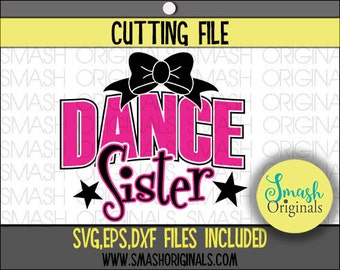 Dance Svg | Dance Sister SVG, EPS, and DXF Cut Files for Cutting Machines Cricut and Cameo | Ballet Sister Svg | Dance Sister Dxf