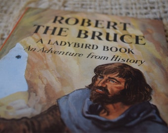 Robert the Bruce. A Vintage Ladybird Book. An Adventure from History. Series 561. 1966