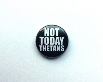 Not Today Thetans 1 inch pinback button // Play on Words, Funny Button // Unique Scientology Button // Not Today Satan Button