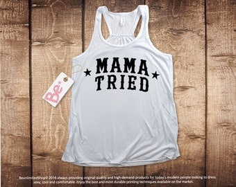 Mama Tried Shirt. Mama Tried Tank Top. Mama Tried T-shirt. Mama Tried Clothing. Mom Shirt. Mom life shirt. Funny Mom Shirt. Mama Shirt