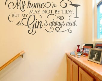 My Home May Not Be Tidy Wall Sticker Decal Art