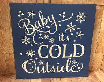 Baby It's Cold Outside Blue & White Sign - Christmas Sign - Holiday Sign - Gift