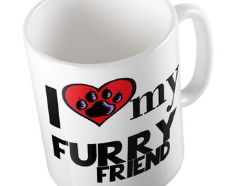 I Love My FURRY FRIEND Mug