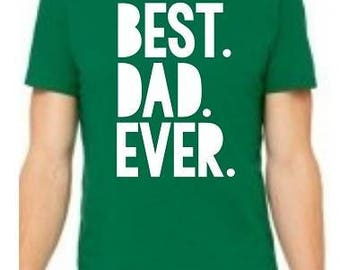 Best. Dad. Ever. Tees/Raglans - Made to Order