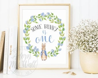 Some Bunny Is Turning One, First Birthday Poster, First Birthday, Party Decorations, 1st Birthday Poster, Peter Rabbit, Peter Rabbit Party