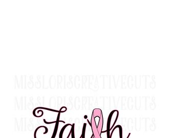 Breast Cancer awareness Faith   SVG Cut file  Cricut explore file t-shirt decal wood signs