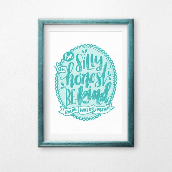 Printable Art, Be Silly Be Honest Be Kind, Ralph Waldo Emerson, Inspirational Quote, Motivational, Digital Download Print, Quote Printables