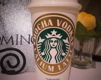 Mocha Vodka Valium Latte Starbucks Travel Cup