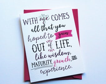 With Age Comes All That You Hoped to Gain | Funny Birthday Card | Happy Birthday Card | Funny Birthday Card for Her