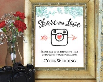 Wedding hashtag sign - Share the love - PRINTABLE - custom colors - 8x10 - 5x7