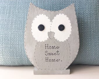 Home Sweet Home - Handmade Owl, Freestanding, Owls, Shabby Owl, Housewarming Gift.