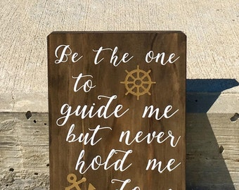 Be the one to guide me but never hold me down, wooden sign, anchor, nautical, beach, sailing, boating, coastal, beach decor, ocean