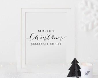 PRINTABLE Art SIMPLIFY Christmas Celebrate Christ Print Inspirational Holiday Home Decor Quote Wall Art, Simplify Printable Digital Download