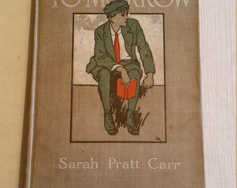 antique hc book by sarah pratt carr titled billy to-morrow 1909 - a c mcclurg company - vintage novel reading books library