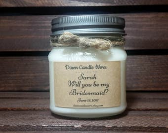 Will you be my Bridesmaid Gift - Maid of Honor - Wedding Candles - 8oz Soy Candles  - Mason Jar Candles - Bridesmaid Proposal