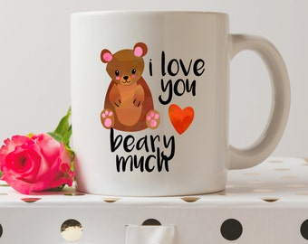 I Love You Beary Much Mug | Cute Mugs | Funny Mugs | Valentine's Day Mugs | Contemporary Mugs | Coffee Mug | Funny Quote | Funny gift