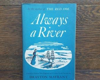 Always a River- South Carolina/Massachusetts- 1950's Vintage Books- Drayton Mayrant-  Puritan New England- American Historical Fiction