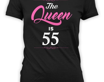 Custom Birthday T Shirt 55th Birthday Gift Ideas Personalized TShirt Bday Present For Her B Day The Queen Is 55 Years Old Ladies Tee - BG261