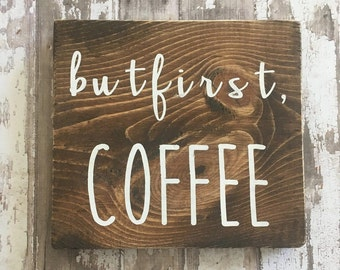 But first, coffee wood stained sign home decor coffee sign