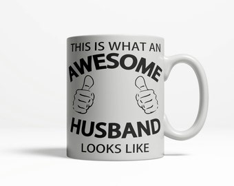 Funny Husband Mug | Dad Mug | Birthday Gift for Dad | Fathers Day Gift | Awesome Husband Looks Like | Funny Mug | 11oz Ceramic 80