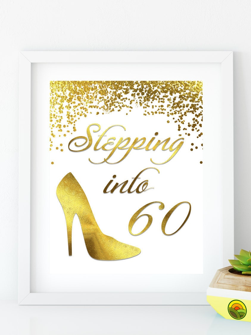 Stepping Into: INSTANT DOWNLOAD Stepping Into 60 Happy Birthday 60 Gold