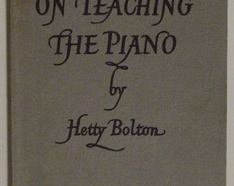 On Teaching the Piano by Hetty Bolton
