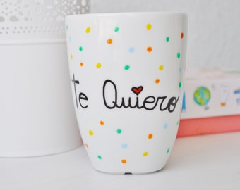 "Mug hand painted ""Te quiero"", personalized, Teacup Valentine, Valentine gift, gift anniversary, Valentine's day"