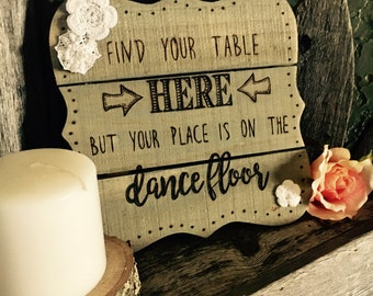 Find Your Table Here but your place is on the dance floor