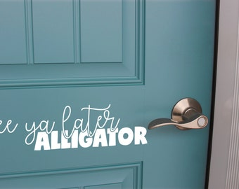 See Ya Later Alligator Front Door Vinyl Decal, Front Door Decal, Front Door Decor, Sticker