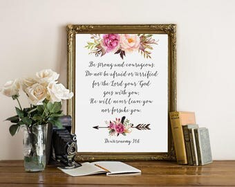 Be strong and courageous, Deuteronomy 31:6, scripture print, christian nursery print, bible verse art printable, floral bible art print